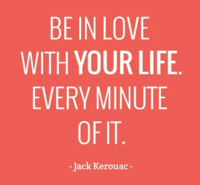 Be In Love with your Life. Jack K.
